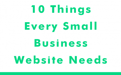 10 Things Every Small Business Website Needs Infographic