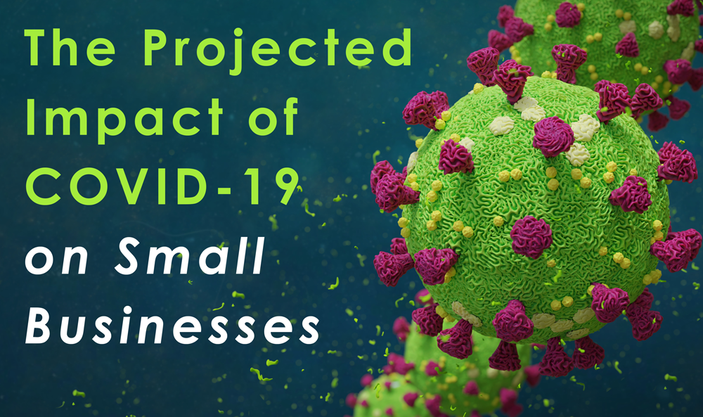 The Projected Impact of COVID-19 on Small Businesses